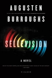 Sellevision - A Novel ebook by Augusten Burroughs