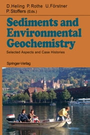 Sediments and Environmental Geochemistry - Selected Aspects and Case Histories ebook by Dietrich Heling,Peter Rothe,Ulrich Förstner,Peter Stoffers