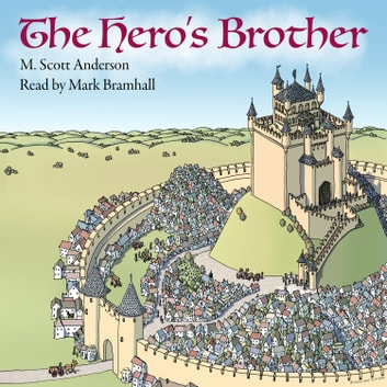 The Hero's Brother audiobook by M. Scott Anderson
