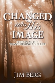 Changed Into His Image ebook by Kobo.Web.Store.Products.Fields.ContributorFieldViewModel
