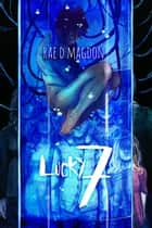 Lucky 7 ebook by Rae D. Magdon