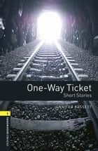 One-way Ticket Short Stories ebook by Jennifer Bassett