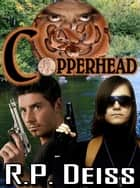 Copperhead ebook by R. P. Deiss