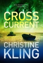 Cross Current ebook by Christine Kling