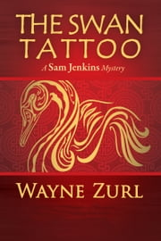 The Swan Tattoo ebook by Wayne Zurl