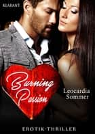 Burning Passion. Erotik-Thriller ebook by Leocardia Sommer