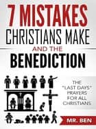 7 Mistakes Christians Make And The Benediction ebook by Mr. Ben