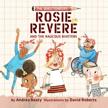 Rosie Revere and the Raucous Riveters audiobook by Andrea Beaty