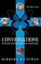 Conversations with my Daughter on the Other Side ebook by Barbara B. Lauman