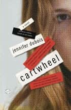 Cartwheel - A Novel ebook by