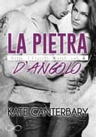 La pietra d'angolo - I Fratelli Walsh vol. 4 eBook by Kate Canterbary, FranLu Luna