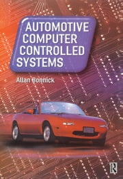 Automotive Computer Controlled Systems ebook by Allan Bonnick