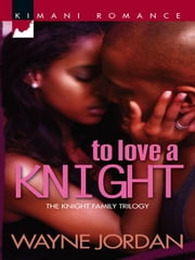 To Love A Knight ebook by Wayne Jordan