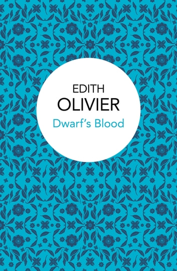 Dwarf's Blood eBook by Edith Olivier