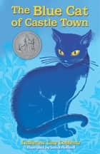 The Blue Cat of Castle Town ebook by Catherine Cate Coblentz, Janice Holland