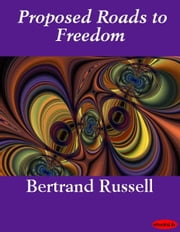 Proposed Roads to Freedom ebook by Bertrand Russell