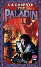 The Paladin ebook by C. J. Cherryh
