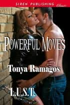 Powerful Moves ebook by Tonya Ramagos