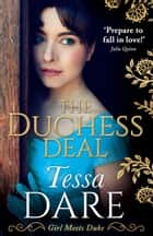 The Duchess Deal (Girl meets Duke, Book 1) ebook by Tessa Dare