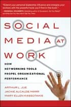 Social Media at Work ebook by Arthur L. Jue,Jackie Alcalde Marr,Mary Ellen Kassotakis