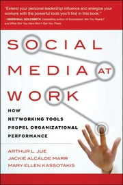 Social Media at Work - How Networking Tools Propel Organizational Performance ebook by Arthur L. Jue,Jackie Alcalde Marr,Mary Ellen Kassotakis