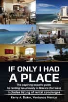 If Only I Had a Place - ebook by Kerry Baker