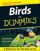 Birds For Dummies ebook by Gina Spadafori, Brian L. Speer