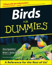 Birds For Dummies ebook by Gina Spadafori,Brian L. Speer