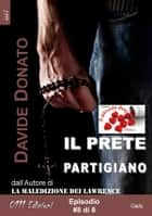 Il prete partigiano episodio #8 ebook by Davide Donato