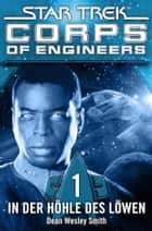 Star Trek - Corps of Engineers 01: In der Höhle des Löwen ebook by Dean Wesley Smith, Susanne Picard