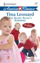 The Secret Agent's Surprises (Mills & Boon Love Inspired) (The Morgan Men, Book 1) ebook by Tina Leonard