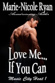 Love Me if You Can - Music City Heat, #1 eBook par Marie-Nicole Ryan