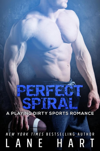 Perfect Spiral - Playing Dirty ebook by Lane Hart