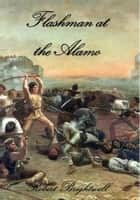 Flashman at the Alamo ebook by Robert Brightwell
