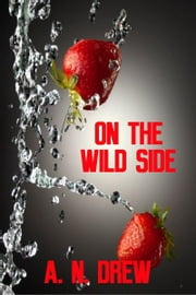 On the Wild Side ebook by A. N. Drew