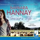 The Grazier's Wife audiobook by Barbara Hannay