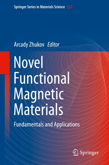 Novel Functional Magnetic Materials - Fundamentals and Applications ebook by