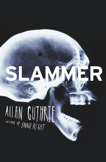 Slammer ebook by Allan Guthrie