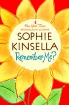 Remember Me? - A Novel ebook by Sophie Kinsella
