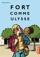 Fort comme Ulysse ebook by Sylvaine Jaoui