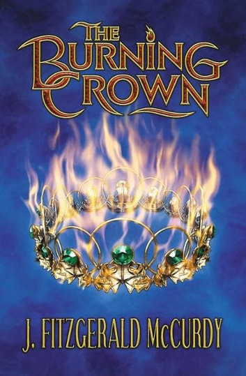 Burning Crown - The Second Book of The Serpent's Egg Trilogy ebook by J Mccurdy