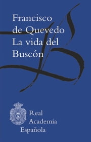 La vida del Buscón (Epub 3 Fijo) ebook by Francisco de Quevedo