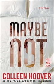 Maybe Not ebook by Colleen Hoover