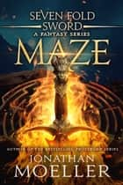 Sevenfold Sword: Maze ebook by Jonathan Moeller