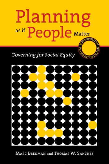 Planning as if People Matter - Governing for Social Equity ebook by Marc Brenman,Thomas W. Sanchez