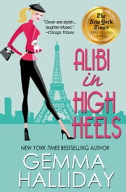 Alibi In High Heels ebook by Gemma Halliday