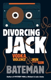 Divorcing Jack ebook by Bateman