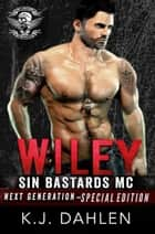 Wiley - Sin's Bastards Next Generation ebook by Kj Dahlen