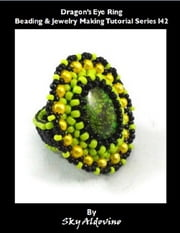 Dragon's Eye Ring Beading & Jewelry Making Tutorial Series I42 ebook by Sky Aldovino