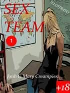 SEX TEAM ebook by John & Mary Creampies